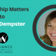 Membership Matters to Marcia Dempster