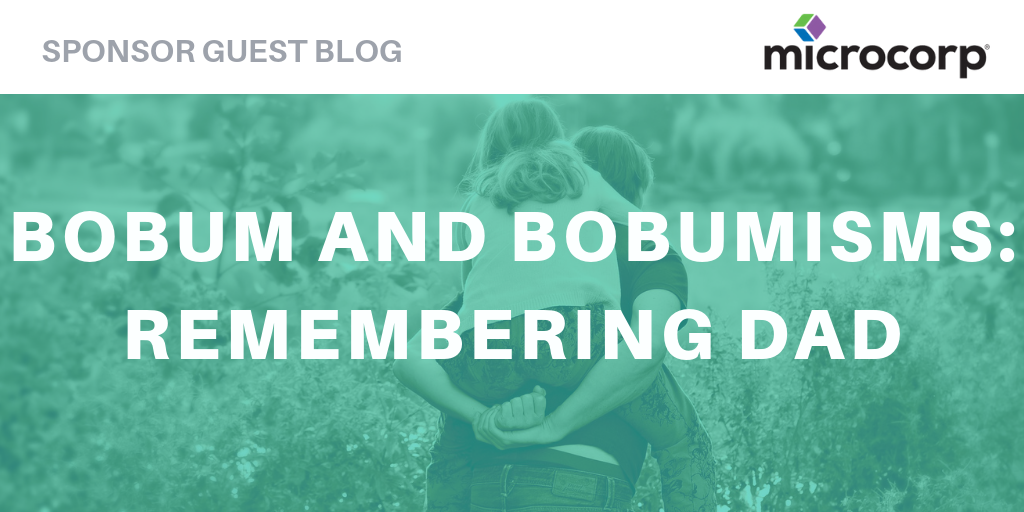 Bobum and Bobumisms: Remembering Dad