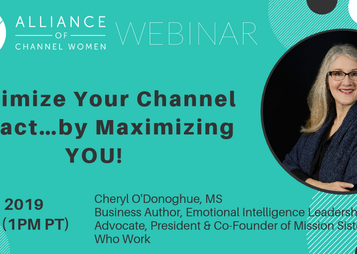 Maximize Your Channel Impact…by Maximizing YOU! – July 25 Webinar