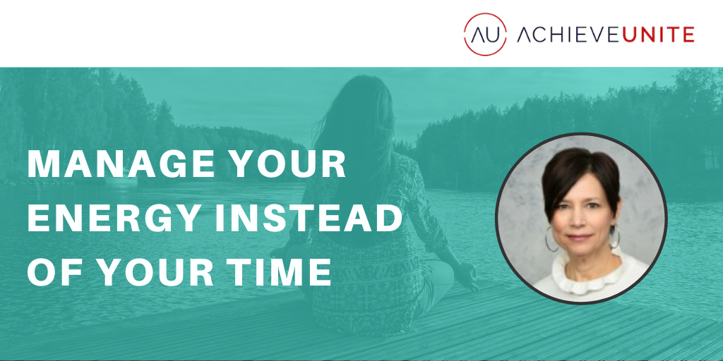 Manage Your Energy Instead of Your Time Blog Banner