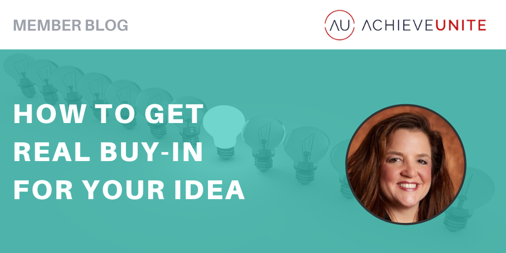 How To Get Real Buy-In For Your Idea