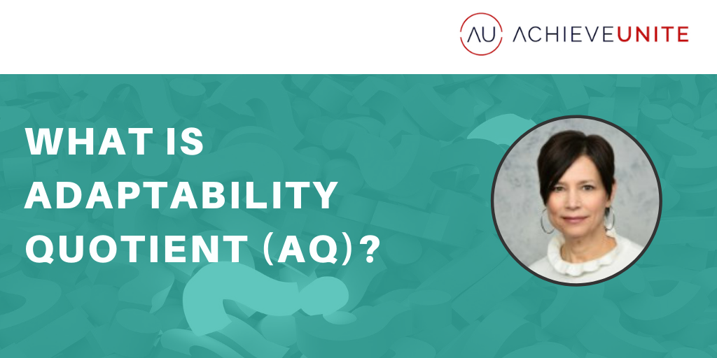 What Is Adaptability Quotient (AQ)