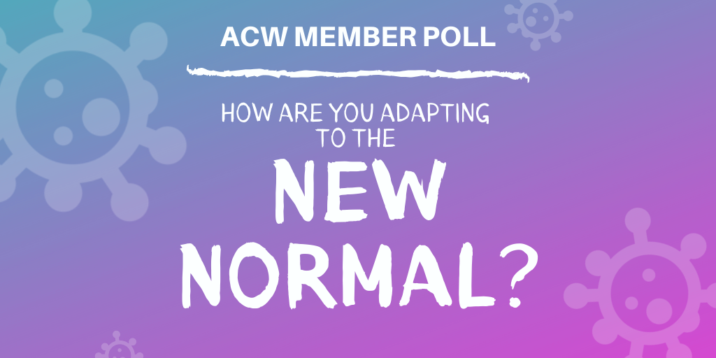 Member Poll: How Are You Adapting to the New Normal?
