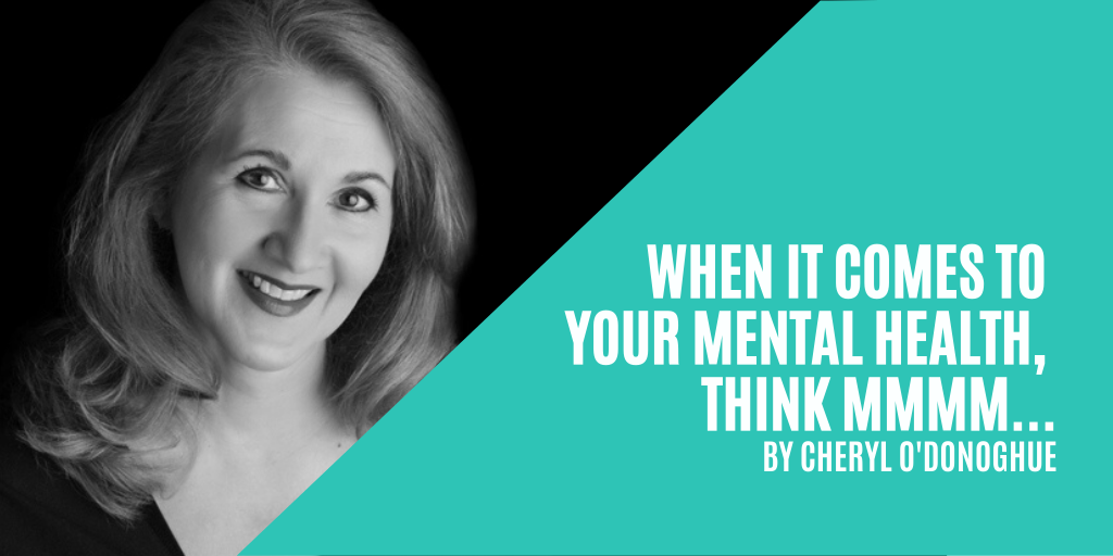 When it comes to your mental health, think Mmmm…