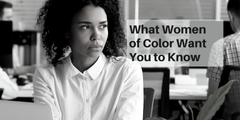 What Women of Color Want You to Know