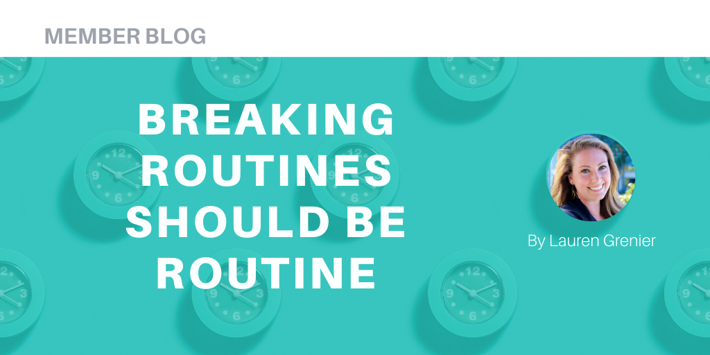 Breaking Routines Should Be Routine