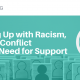Growing Up with Racism, Internal Conflict and the Need for Support