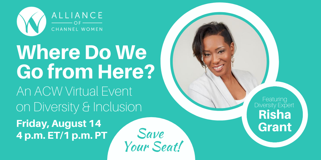 Alliance of Channel Women Continues the Conversation with Diversity Expert Risha Grant on August 14