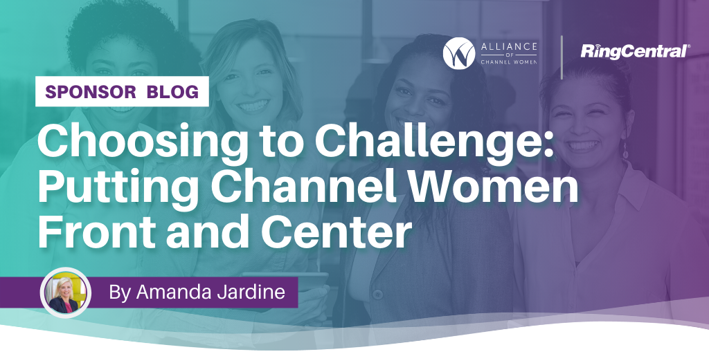 Choosing to Challenge: Putting Channel Women Front and Center