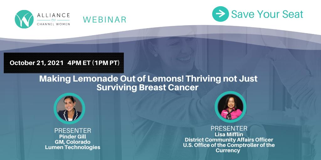 Making Lemonade out of Lemons! Thriving not just Surviving Breast Cancer – Oct 21, 2021 Webinar